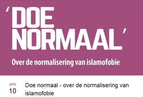 Bijeenkomst 10 april 'Doe Normaal' – Over de normalisering van islamofobie